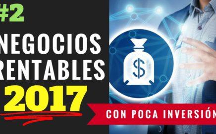10 Negocios Rentables Con Poca Inversión 2017 Parte 2 | Gana Dinero Por Internet y Desde Casa