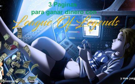 3 Paginas para ganar dinero Jugando League of Legends | Sin ser ProGamer