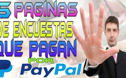 5 Paginas De Encuestas Que Pagan Por Paypal [ Como Ganar Dinero Con Encuestas ] Quiero Dinero