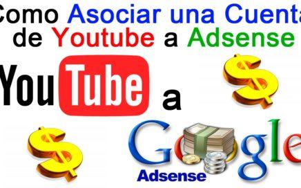 Como Asociar una Cuenta de Youtube a Adsense (ganar dinero con videos)