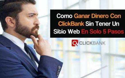 Como Ganar Dinero Con ClickBank Sin Tener Un Sitio Web En Solo 5 Pasos PARTE 1