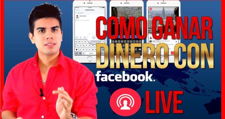 Como Ganar Dinero con Facebook Live (6 Formas 100% COMPROBADAS)