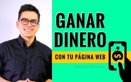 Cómo Ganar Dinero Con La Página Web o Blog De Tu Negocio