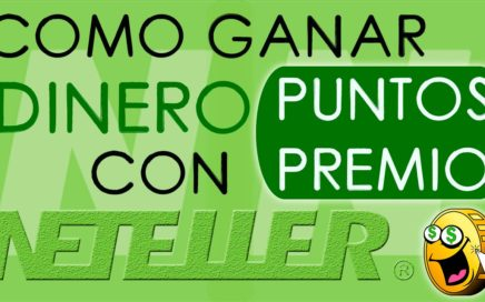 Como GANAR DINERO con NETELLER - PUNTOS PREMIO