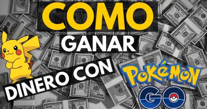 Como Ganar Dinero Con Pokémon Go | Maneras Sencillas (Y Legales) De Ganar Dinero