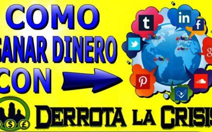 Como Ganar Dinero con Publicidad en tu Web, Blog, Facebook, YouTube, Twitter.. | Derrota la Crisis