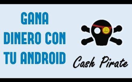 Cómo ganar dinero con tu Android fácilmente (Cash Pirate) 2017