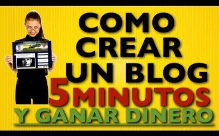 Como Ganar Dinero Con Un Blog - Como Crear Un Blog EN 5 Minutos - 2014