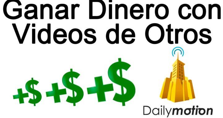 Como Ganar Dinero con videos de DailyMotion