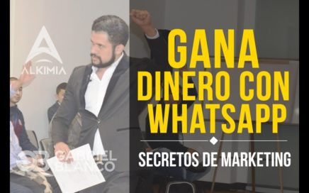 Como Ganar Dinero con WhatsApp  2017 - Secretos de Marketing Ep. #42