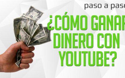 ¿Cómo Ganar Dinero con Youtube? | Tutorial