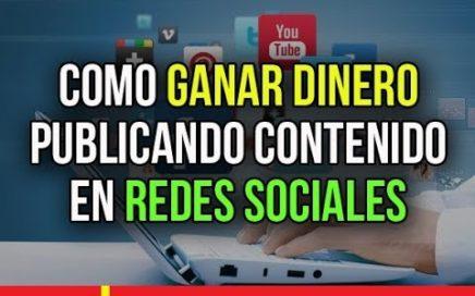 COMO GANAR DINERO PUBLICANDO CONTENIDO EN REDES SOCIALES 2017