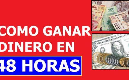 COMO GANAR DINERO RAPIDO Y FACIL EN MENOS DE 48 HORAS