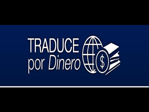 Como Ganar Dinero Traduciendo-traduce por dinero.