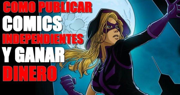 COMO PUBLICAR COMICS INDEPENDIENTES Y GANAR DINERO