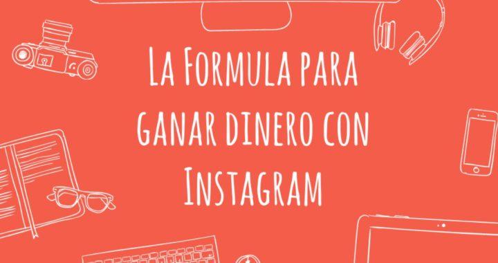 La Fórmula Para Ganar Dinero Con Instagram- Más Tráfico, Más Seguidores, Más Ventas