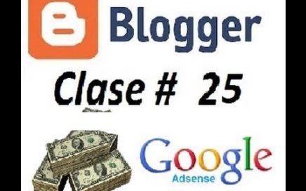 Que es Adsense? Como monetizar? Ganar Dinero Con Google Curso Blogger Clase 25 Generar ingresos web