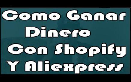 [Video 1] Como Ganar Dinero Con Shopify Y Aliexpress Sencillo |  EcomLatinos