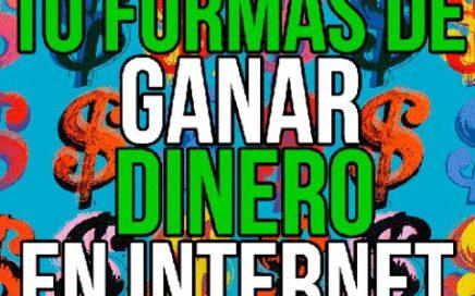 10 FORMAS DE GANAR DINERO EN INTERNET | FACIL RAPIDO Y GRATIS