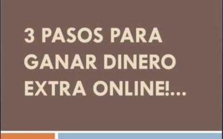 3 Pasos Para Ganar Dinero Online