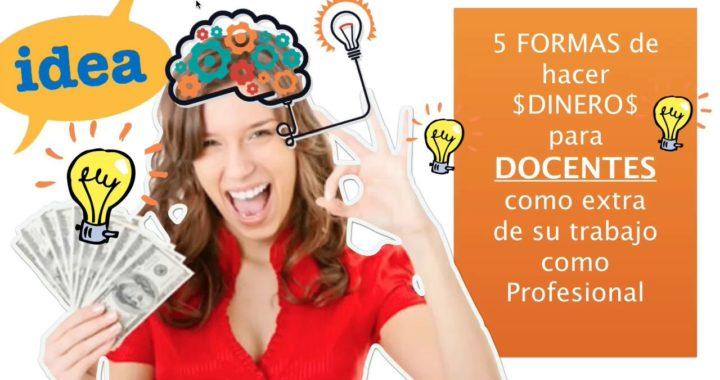 5 IDEAS PARA GANAR DINERO EXTRA PARA DOCENTES