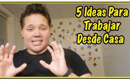 5 Ideas Para Trabajar Desde Casa -  BebaDinero