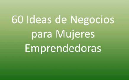 60 ideas de negocios para mujeres emprendedoras 2017