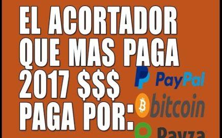 ACORTADOR DE LINKS QUE MEJOR PAGA 2017 (PAYPAL, BITCOIN, PAYZA)GANAR DINERO ACORTADO URL 2017