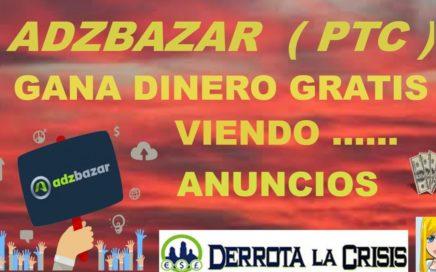 ADZBAZAR (PTC )..GANA DINERO GRATIS VIENDO ANUNCIOS