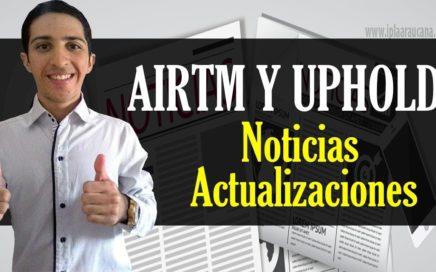 AirTM y Uphold: Noticias Actualizaciones, Migración, Estafas, Términos de Servicio.