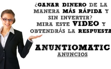 ANUNTIOMATIC - Ganar DINERO $$$ en Internet - Earn Money Online