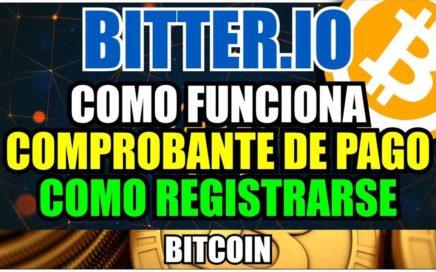Bitter.io | Explicacion y Registro + Comprobantes de pago | Ganar Bitcoin gratis