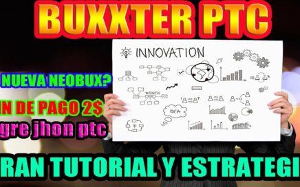 BUXXTER PTC - SERÁ LA NUEVA NEOBUX? | BUXXTER QUE ES Y COMO FUNCIONA | BUXXTER 2017 TUTORIAL
