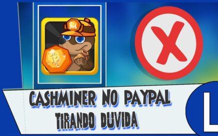 CashMine Ganhar Dinheiro Paypal sem fazer nada A Casa Caiuuuuu !!!!!