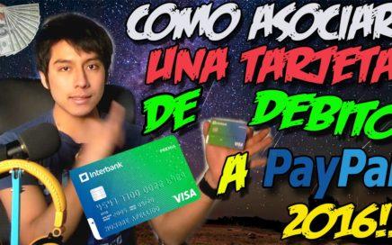COMO ASOCIAR UNA TARJETA DE DEBITO INTERBANK A PAYPAL   Curso #4 dinero facil 2017