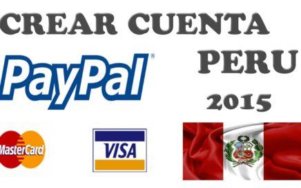 COMO CREAR TU CUENTA PAYPAL PARA PERU 2015 Y GANAR DINERO