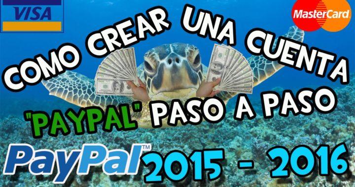 COMO CREAR UNA CUENTA PAYPAL PASO A PASO | 2017 | Y ganar Dinero