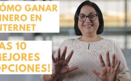 Como Ganar Dinero en Internet | Las 10 Mejores Opciones!