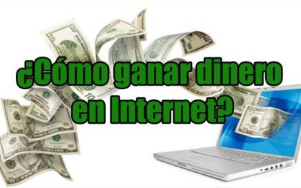 Cómo ganar dinero en internet | Noviembre 2017