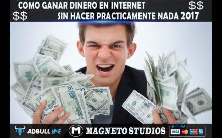 COMO GANAR DINERO EN INTERNET SIN HACER PRACTICAMENTE NADA REAL COMPROBANTE DE PAGO NOV 2017