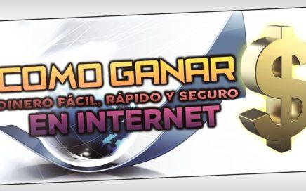 Como Ganar DINERO Fácil, Rápido y Seguro en INTERNET!!! | +200$ Mensuales!