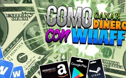 COMO GANAR DINERO MUY RÁPIDO CON WHAFF!!!! | PRIMER VÍDEO
