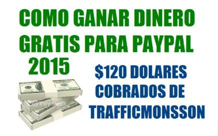 Como Ganar Dinero Para Paypal 2015  |Trafficmonsson Gana Dinero Facil y Rapido - Trucos