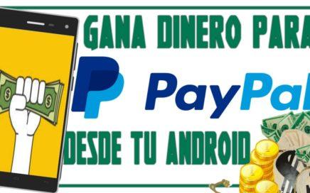 Como Ganar Dinero Para PayPal Desde Tu Android    Gratis    2017 - Make Money