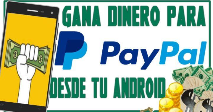 Como Ganar Dinero Para PayPal Desde Tu Android || Gratis || 2017 - Make Money