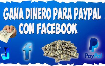 Como Ganar dinero para Paypal Gratis con Facebook 2017