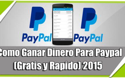como ganar dinero para paypal (gratis y rapido) 2015