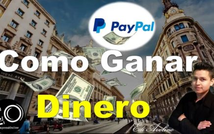Como Ganar Dinero por Internet con Paypal