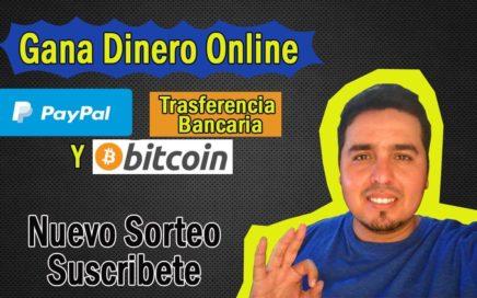 Como Ganar Dinero Por Internet en Paypal, trasferencia bancaria y bitcoin
