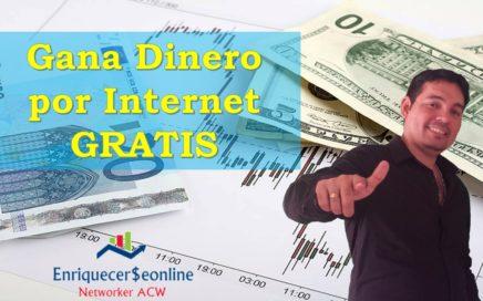 Cómo ganar dinero por Internet gratis 2017